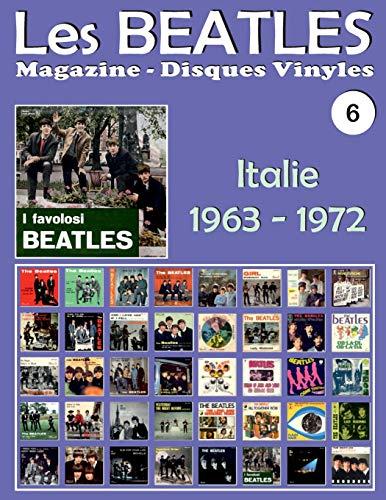 Les Beatles - Magazine Disques Vinyles N° 6 - Italie (1963 - 1972): Discographie Éditée Par Parlophon, Polydor, Vee Jay, Tollie, Apple - Guide Couleur.
