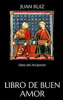 Libro de buen amor: Libro del Arcipreste eBook: Juan Ruiz