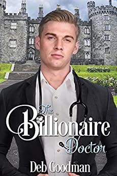 The Billionaire Doctor: A Love Triangle Romance (The Billionaires of Gramercy Book 2) by [Deb Goodman]