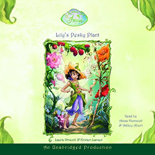 Disney Fairies Book 4     Lily's Pesky Plant              By:                                                                                                                                 Kirsten Larsen                               Narrated by:                                                                                                                                 Ashley Albert                      Length: 1 hr and 13 mins     7 ratings     Overall 4.7