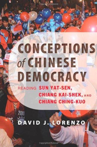 Conceptions of Chinese Democracy: Reading Sun Yat-sen, Chiang Kai-shek, and Chiang Ching-kuo