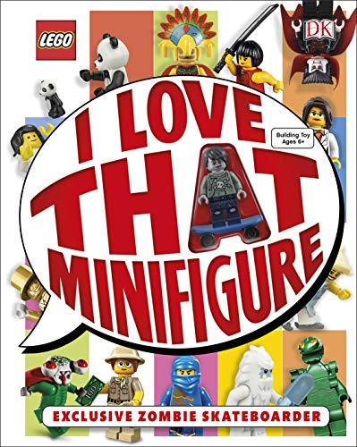 Lego. I Love That Minifigure!: With Exclusive Zombie Skateboarder Minifigure