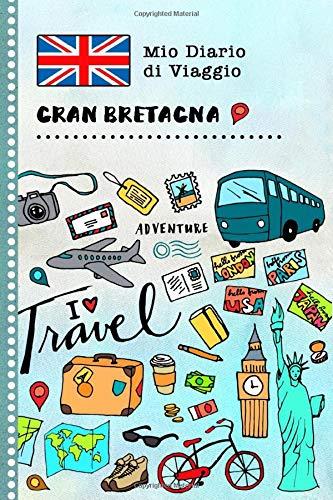 Gran Bretagna Mio Diario di Viaggio: Libro Interattivo Per Bambini per Scrivere, Disegnare, Ricordi, Quaderno da Disegno, Giornalino, Agenda Avventure – Attività per Viaggi e Vacanze Viaggiatore