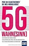 5G-Wahnsinn: Die Risiken des Mobilfunks - Das gefährliche Spiel mit den Grenzwerten - Die...