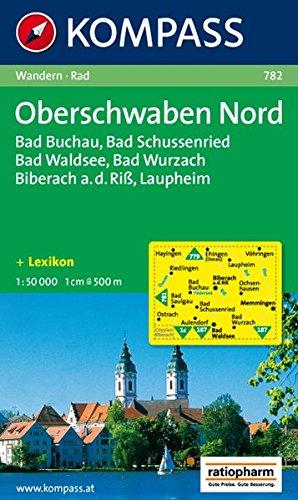Oberschwaben Nord: Wanderkarte mit Radrouten und Kurzführer. 1:50000 (KOMPASS-Wanderkarten, Band 782)