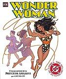 Wonder Woman - L'encyclopédie de la Princesse Amazone