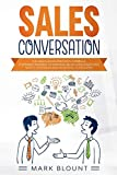 Sales Conversation: The Sales Acceleration's Formula. A Winner training to manage Sales Conversations with Customers and Potential Customers