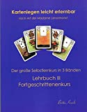 Kartenlegen leicht erlernbar nach Art der Madame Lenormand: Lehrbuch III. Fortgeschrittenkurs: Lehrbuch III Fortgeschrittenenkurs