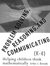 Problem Solving: Reasoning and Communicating, Grades K to 8
