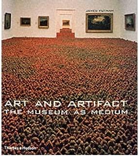 Art and Artifact: The Museum as Medium (Hardback) - Common