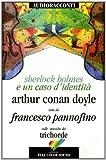 Sherlock Holmes e un caso d'identità letto da Francesco Pannofino. Audiolibro. CD Audio. Con libro (Audioracconti)