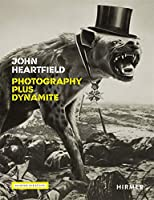 John Heartfield: Photography Plus Dynamite