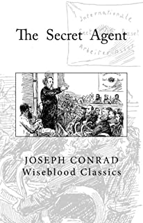 The Secret Agent: A Simple Tale: Volume 30 (Wiseblood Classics)