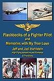 Flashbacks of a Fighter Pilot: a...