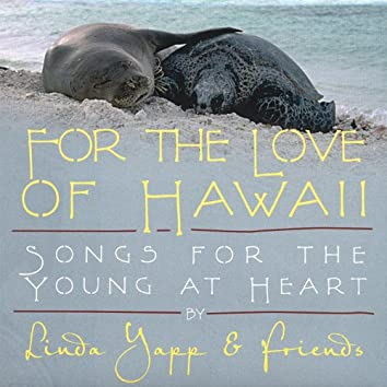 For the Love of Hawaii (Songs for the Young At Heart)