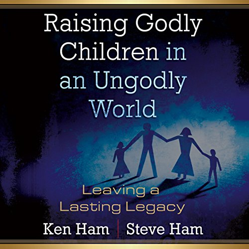 Raising Godly Children in an Ungodly World audiobook cover art
