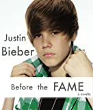 Justin Bieber: Before the FAME