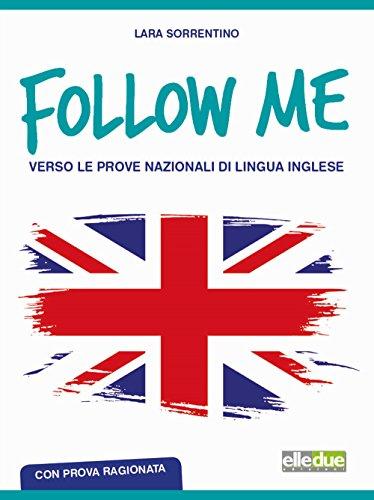 Follow me. Verso le prove nazionali di lingua inglese. Con prova ragionata. Per la Scuola media. Ediz. per la scuola. Con MP3 scaricabile online
