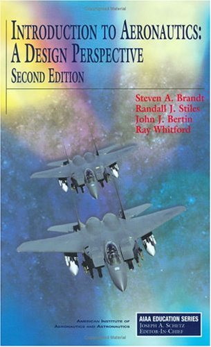 Introduction to Aeronautics: A Design Perspective, 2nd Edition (Aiaa Education Series)