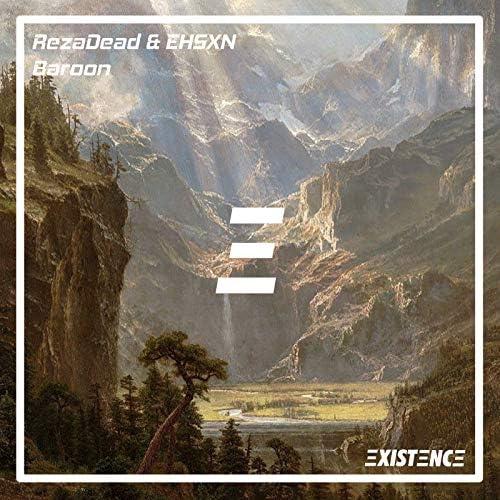 Existence, EHSXN & RezaDead