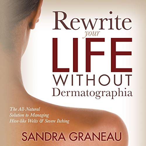 Rewrite Your Life Without Dermatographia audiobook cover art