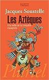 Les Aztèques à la veille de la conquête espagnole