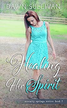 Healing Her Spirit (Serenity Springs Book 2) by [Dawn Sullivan, Kari Ayasha, Mandy Hollis]