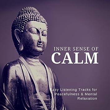 Inner Sense Of Calm (Easy Listening Tracks For Peacefulness and amp; Mental Relaxation)