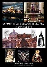 COFRADÍA DE LOS ESCOLAPIOS DE GRANADA 65 AÑOS (1935-2000): DE LOS ORÍGENES A ROMA CON ELLA