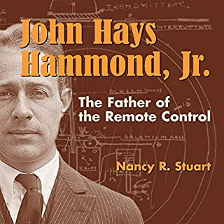 John Hays Hammond, Jr.: The Father of Remote Control cover art