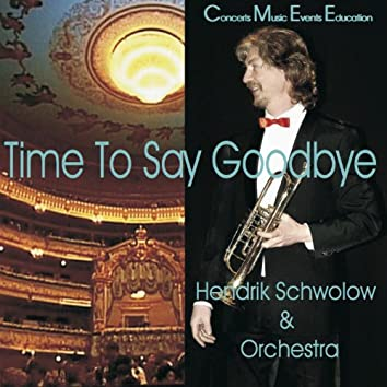 Time to Say Good Bye (Hendrik Schwolow Und Orchester)