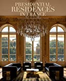 Presidential Residences in France (STYLE ET DESIGN - LANGUE ANGLAISE)