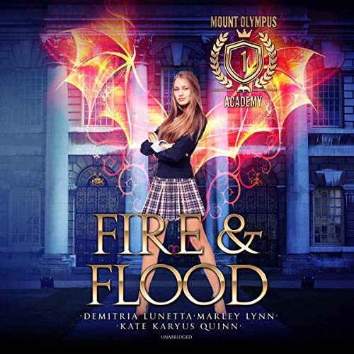 Fire & Flood: The Mount Olympus Academy Series, Book 1