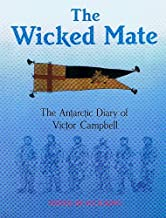The Wicked Mate: The Antarctic Diary of Victor Campbell