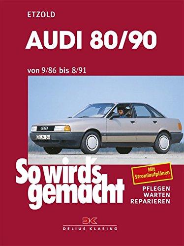 Audi 80/90 9/86 bis 8/91: So wird's gemacht - Band 59 (Print on Demand)