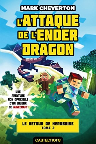 Minecraft - Le Retour de Herobrine, T2 : L'Attaque de l'Ender Dragon