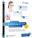 Buchhaltung mit SAP: Der Grundkurs für Anwender: Ihr Schnelleinstieg in SAP FI -- inklusive Video-Tutorials (SAP PRESS) - Ana Carla Psenner