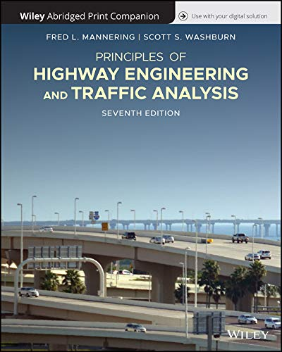 Principles of Highway Engineering and Traffic, 7e Abridged Bound Print Companion with Wiley E-Text R