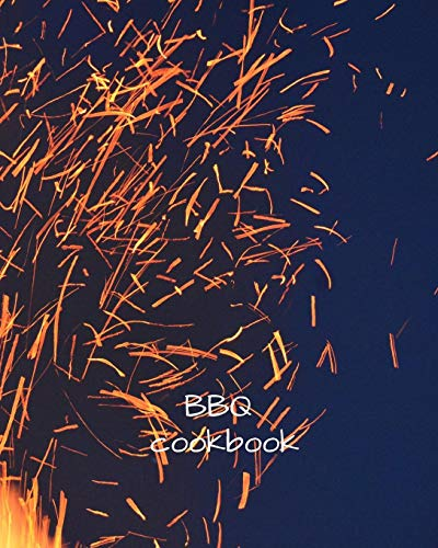 BBQ cookbook: Blank Recipe Book to Collect Recipes You Love in, Your Own Custom Cookbook, this 8 x 10 131 page journal has room for 63 recipes giving ... with a handy conversion chart in the front.