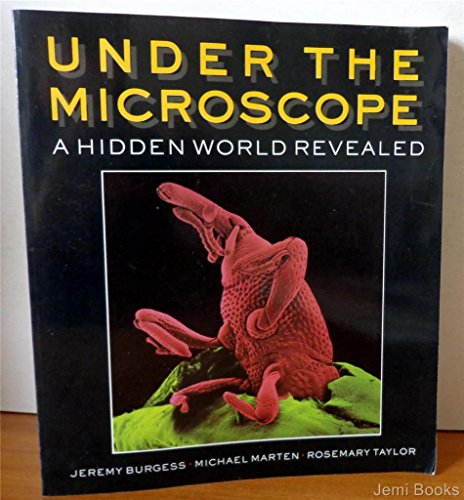 Under the Microscope: A Hidden World Revealed