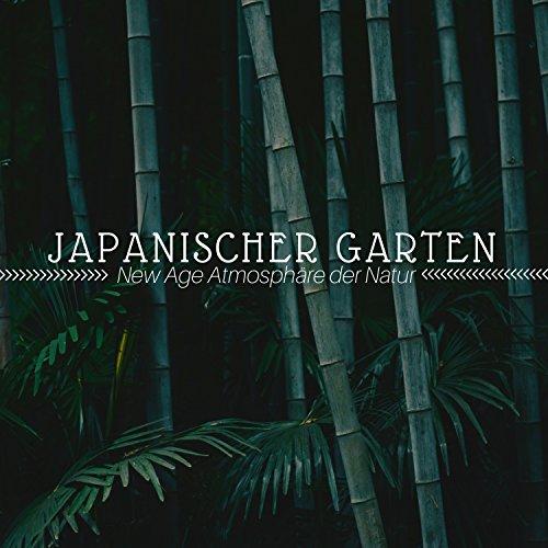 Japanischer Garten - New Age Atmosphäre der Natur, Zen Musik zum Entspannen, Innere Balance