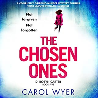 The Chosen Ones     Detective Robyn Carter, Book 5              Written by:                                                                                                                                 Carol Wyer                               Narrated by:                                                                                                                                 Emma Newman                      Length: 11 hrs and 57 mins     1 rating     Overall 5.0