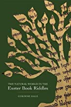 The Natural World in the Exeter Book Riddles (Nature and Environment in the Middle Ages)