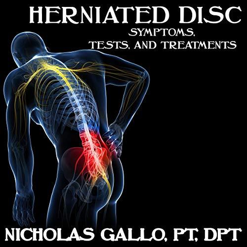 Herniated Disc: Symptoms, Tests, and Treatments audiobook cover art
