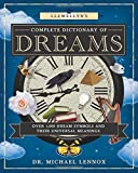 Llewellyn's Complete Dictionary of Dreams: Over 1,000 Dream Symbols and Their Universal Meanings (Llewellyn's Complete Book Series (5))