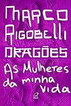Dragões - As mulheres da minha vida