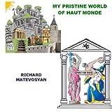 My Pristine World of Haut Monde