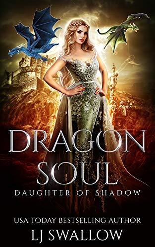 Dragon Soul (Daughter of Shadow Book 1) (English Edition)