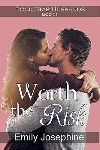 Worth The Risk: A clean and wholesome romance novel (Rock Star Husbands Book 1)