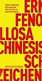Das chinesische Schriftzeichen als poetisches Medium (Fröhliche Wissenschaft) - Ernest Fenollosa